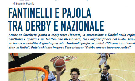 """Fantinelli-Pajola, tra derby e Nazionale. Ramagli: """"Hanno caratteristiche simili"""". Basile: """"Playmaker atipici"""""""